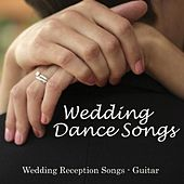 Play & Download Wedding Dance Songs - Wedding Reception Songs Guitar by Wedding Songs Music | Napster