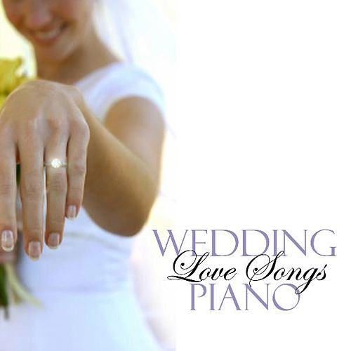 Play & Download Wedding Love Songs - Piano by Wedding Songs Music | Napster