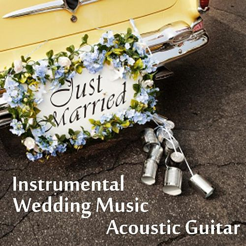Play & Download Instrumental Wedding Music - Acoustic Guitar by Wedding Songs Music | Napster