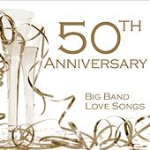 50th Anniversary Songs - Big Band Love Songs by Music-Themes