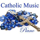 Play & Download Catholic Music - Piano by Catholic Songs Music | Napster