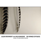 Play & Download Six Wings Of Bliss (Allergy To Consciousness Versions) by Julia Rovinsky | Napster