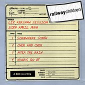 Play & Download Liz Kershaw Session (20th April 1988) by Railway Children | Napster