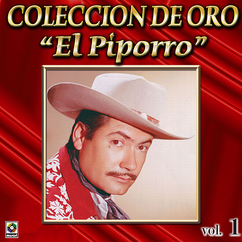 Play & Download El Piporro Coleccion De Oro, Vol. 1 - Llego Borracho El Borracho by El Piporro | Napster