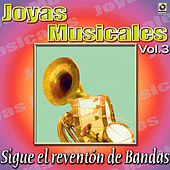 Joyas Musicales - Sigue El Reventon De Bandas, Vol. 3 by Various Artists