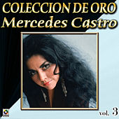 Play & Download Mercedes Castro Coleccion De Oro, Vol. 3 - Maldita Miseria by Mercedes Castro | Napster