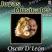 Play & Download Oscar D'leon Joyas Musicales, Vol. 3 by Oscar D'Leon | Napster