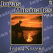 Play & Download Joyas Musicales - Fojata Norteña, Vol. 3 by Various Artists | Napster