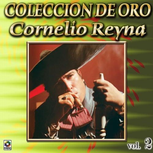 Cornelio Reyna Coleccion De Oro, Vol. 2 - Te Vas Angel Mio by Cornelio Reyna