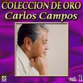 Carlos Campos Coleccion De Oro, Vol. 1 - Danzon Sin Nombre by Carlos Campos