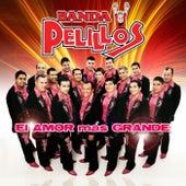 Play & Download El Amor Mas Grande by Banda Pelillos | Napster