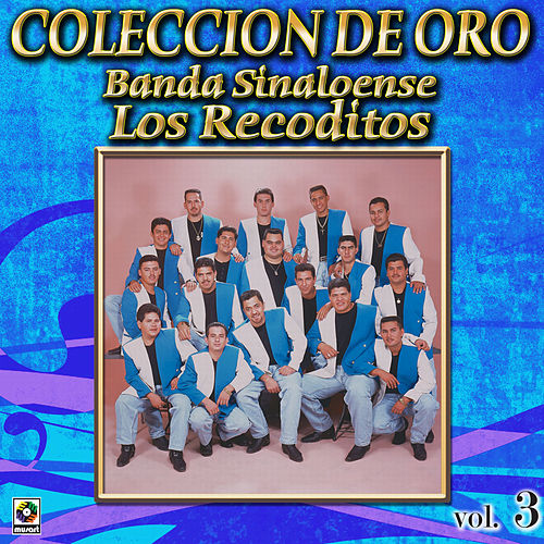 Play & Download Banda Sinaloense Coleccion De Oro, Vol. 3 - Tu Abandono by Banda Los Recoditos | Napster