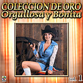 Varios Coleccion De Oro, Vol. 1 - Orgullosa Y Bonita by Various Artists