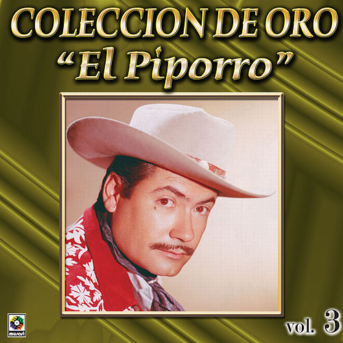 Play & Download El Piporro Coleccion De Oro, Vol. 3 - El Taconazo by El Piporro | Napster