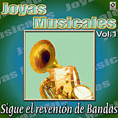 Play & Download Joyas Musicales - Sigue El Reventon De Bandas, Vol. 1 by Various Artists | Napster
