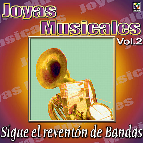 Play & Download Joyas Musicales - Sigue El Reventon De Bandas, Vol. 2 by Various Artists | Napster