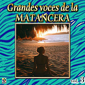 Grandes Voces De La Matancera, Vol. 3 by Various Artists