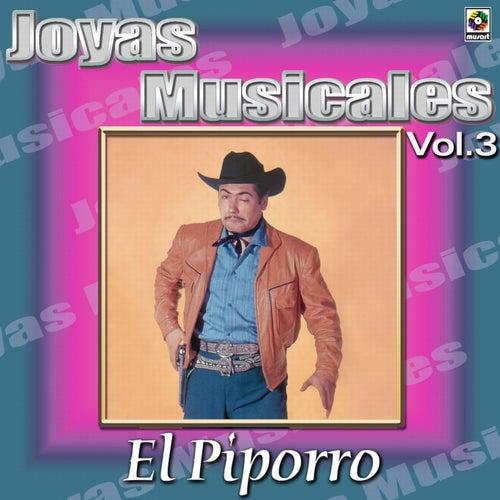 El Piporro Joyas Musicales, Vol. 3 by El Piporro