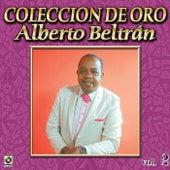 Alberto Beltran Coleccion De Oro, Vol. 2 by Alberto Beltran