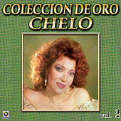 Play & Download Chelo Coleccion De Oro, Vol. 2 - Tu Partida by Chelo | Napster