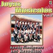Play & Download Banda Sinaloense Los Recoditos Joyas Musicales, Vol. 2 by Banda Los Recoditos   Napster