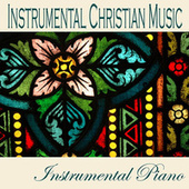 Instrumental Christian Music by Instrumental Music Songs
