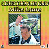Mike Laure Coleccion De Oro, Vol. 1 - Tiburon A La Vista by Mike Laure