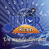 Play & Download Un Mundo Diferente by Junior Klan | Napster