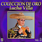 Play & Download Lucha Villa Coleccion De Oro, Vol. 3 by Los Tres Reyes | Napster
