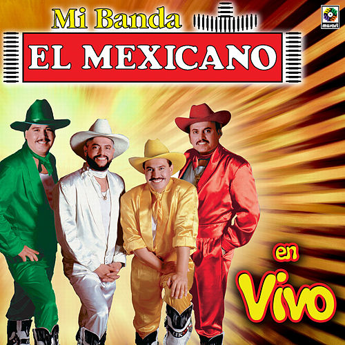 Play & Download El Mexicano Mi Banda El Mexicano En Vivo by Mi Banda El Mexicano | Napster