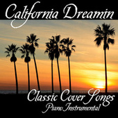 Play & Download California Dreamin' - Classic Cover Songs - Piano Instrumental by Piano Music Songs | Napster
