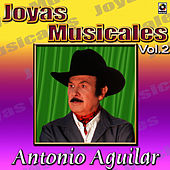 Play & Download Antonio Aguilar Joyas Musicales, Vol. 2 by Antonio Aguilar | Napster