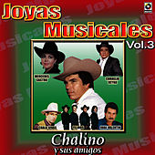 Chalino Sanchez Joyas Musicales, Vol. 3 by Chalino Sanchez