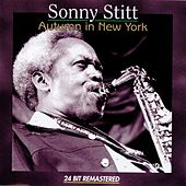 Play & Download Autumn In New York by Sonny Stitt | Napster