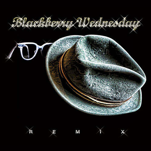 (Remix) by Blackberry Wednesday
