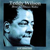 Play & Download Blues For Thomas Waller by Teddy Wilson | Napster