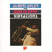 Play & Download Vibrations by Albert Ayler | Napster