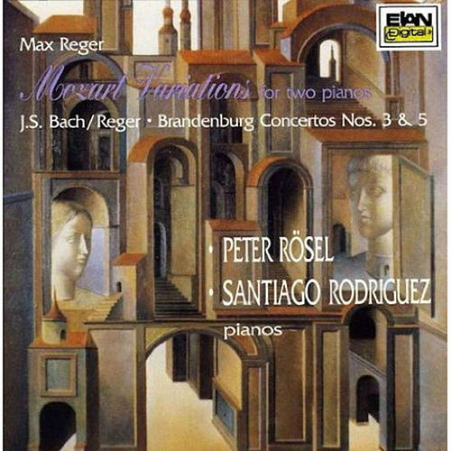 """Max Reger: """"Mozart"""" Variations For Two Pianos; Bach-Reger: Brandenburg Concertos 3 & 5 for Two Pianos by Santiago Rodriguez"""