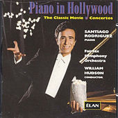 Play & Download Piano In Hollywood: Classic Movie Concertos by Santiago Rodriguez | Napster