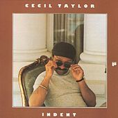 Play & Download Indent by Cecil Taylor | Napster