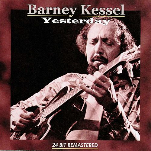 Play & Download Yesterday by Barney Kessel | Napster