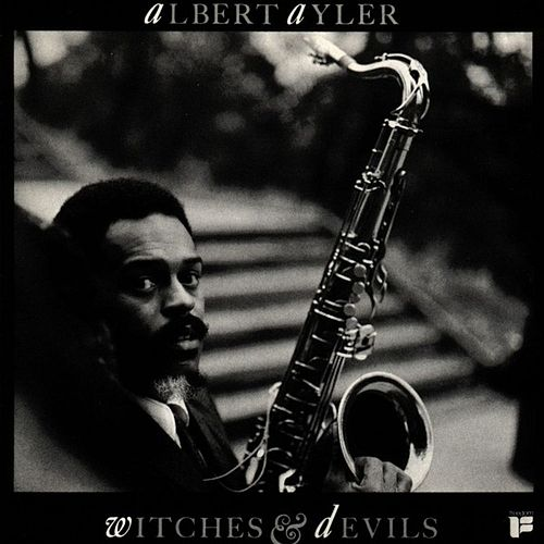 Witches And Devils by Albert Ayler