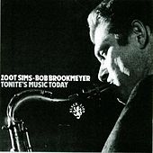 Play & Download Tonite's Music Today by Zoot Sims | Napster