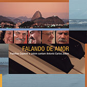 Play & Download Falando De Amor - Famílias Caymmi E Jobim Cantam Antonio Carlos Jobim by Various Artists | Napster