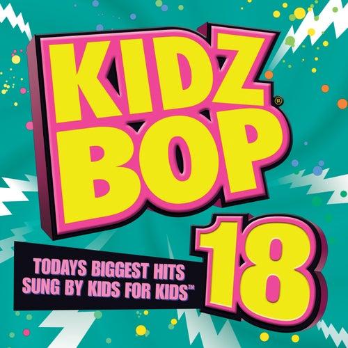 Play & Download Kidz Bop 18 by KIDZ BOP Kids   Napster