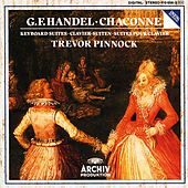 Handel: Chaconne In G Major For Harpsichord, HWV 435; Keyboard Suites by Trevor Pinnock