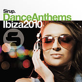 Sirup Dance Anthems «Ibiza 2010» by Various Artists