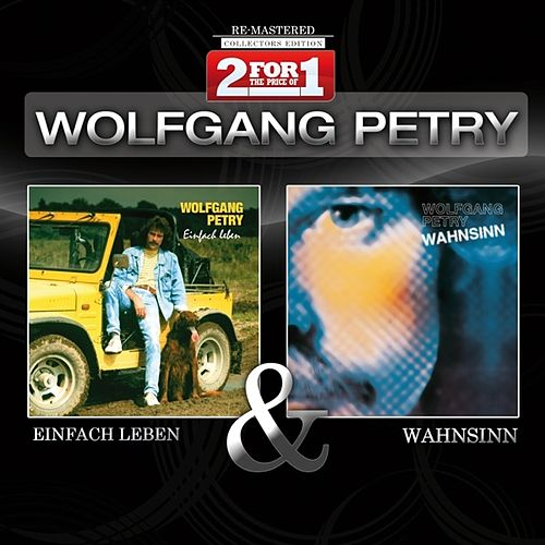 Play & Download Collectors Edition - Einfach Leben / Wahnsinn by Wolfgang Petry | Napster