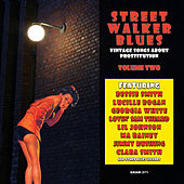 Street Walker Blues: Vintage Songs About Prostitution Volume 2 by Various Artists
