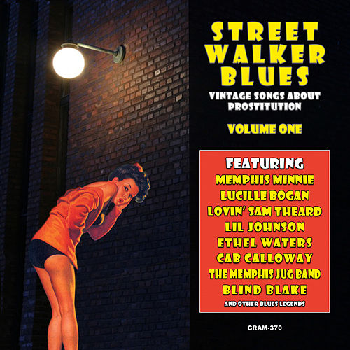 Play & Download Street Walker Blues: Vintage Songs About Prostitution Volume 1 by Various Artists | Napster